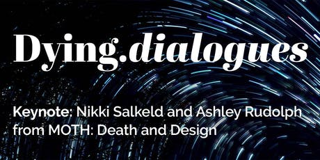 Keynote:  Nikki Salkeld and Ashley Rudolph Dying.dialogues tickets