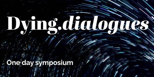 Mini-Symposium: Dying.dialogues