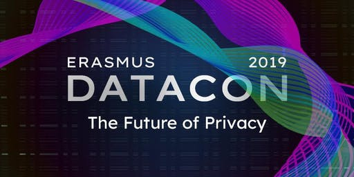 Erasmus DataCon 2019: The Future of Privacy
