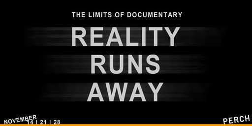 FILM: Reality Runs Away – The Limits of Documentary