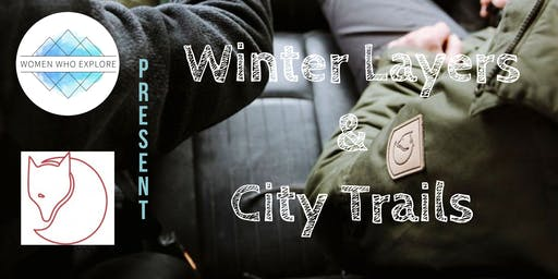 WWE PDX – Winter Layers & City Trails Co-Hosted by Fjällräven Portland