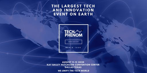 Pre-Show Marketing Options -Tech Phenomenon - August 11-13 2020 - Click Here- Innovation World Tour - #DFW Kick Off