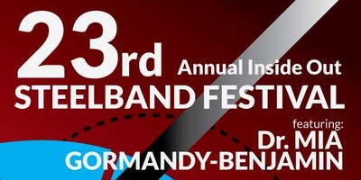 23rd Annual Inside Out Steelband Festival featuring Mia Gormandy-Benjamin