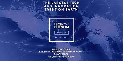 Pre-Registration For Tech Phenomenon - August 11-13 2020 - Click Here- Innovation World Tour - #DFW Kick Off