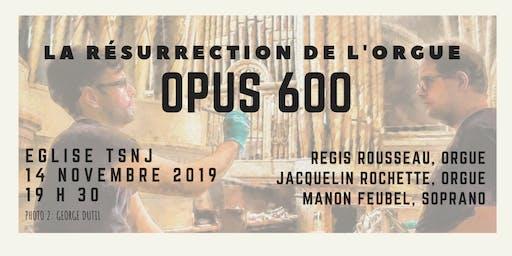 LA RÉSURRECTION DE L'ORGUE OPUS 600: INAUGURATION DES ORGUES TSNJ