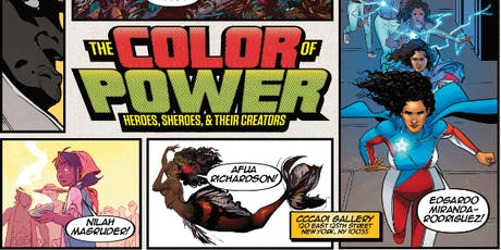 The Color of Power: Heroes, Sheroes, & Their Creators Exhibit tickets