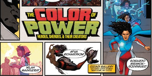 The Color of Power: Heroes, Sheroes, & Their Creators Exhibit |Opening  Day