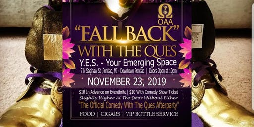 FALL BACK WITH THE QUES - The Official Comedy Show With The Ques Afterparty