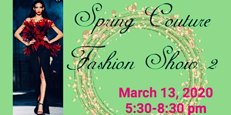 Spring Couture Fashion Show 2 tickets