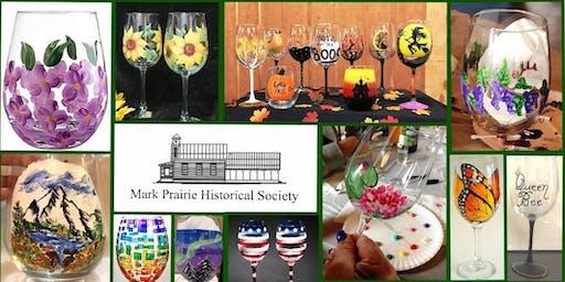 Mark Prairie Historical Society Wine Glass Painting Fundraiser!