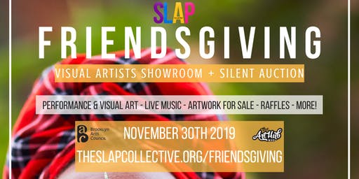 2019 SLAP FriendsGiving: Visual Artists Showroom + Silent Auction