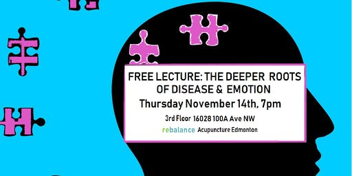 Free Lecture: The Deeper Roots of Disease and Emotion