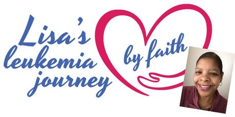 Lisa's Leukemia Journey by Faith Benefit tickets
