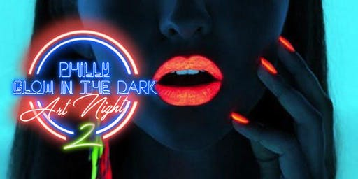 FREE EVENT : Philly Glow in the Dark Art Night 2 !