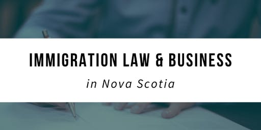 Immigration Law & Business in Nova Scotia