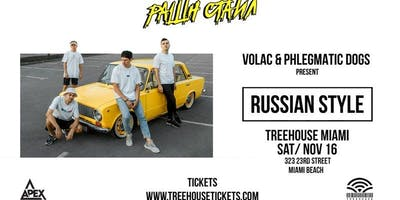 VOLAC & PHLEGMATIC DOGS Presents RUSSIAN STYLE @ Treehouse