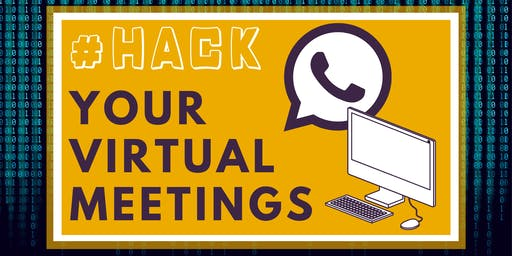 Hack Your Virtual Meetings