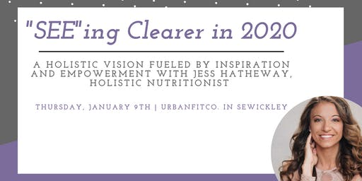 SEEing Clearer in 2020: Developing a Holistic Vision
