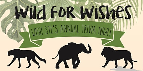 "Wish STL presents ""Wild For Wishes"" tickets"