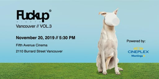Fuckup Nights Vancouver - Volume 3