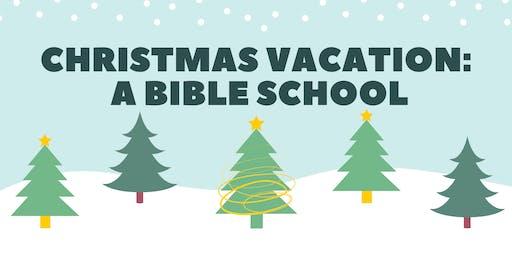 Christmas Vacation: A Bible School