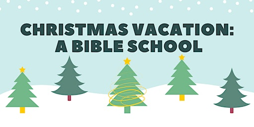 Christmas Vacation: A Bible School
