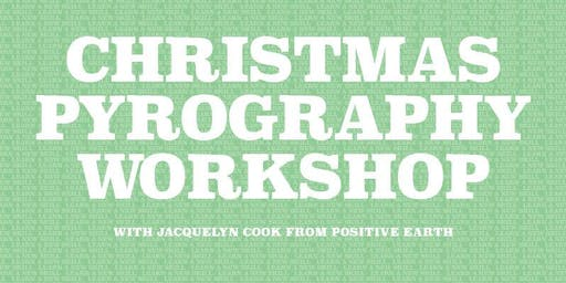 Early Christmas meet-up - Pyrography workshop with Jac Cook