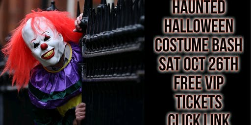 HAUNTED HALLOWEEN COSTUME PARTY SAT OCT 26TH FREE VIP TICKETS GOOD UNTIL 11