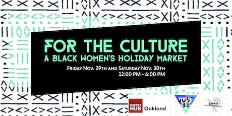 For the Culture: Black Women's Holiday Market tickets