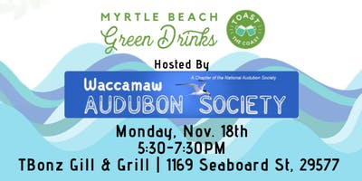 Myrtle Beach Green Drinks with Waccamaw Audubon Society