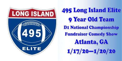 495 L.I. Elite 9 Yr Old Football Comedy Show Fundraiser