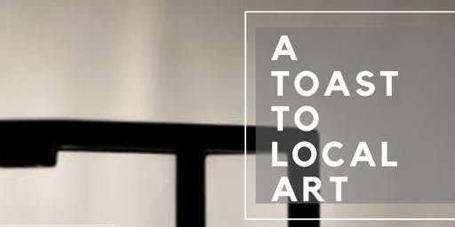 A  Toast to Local Art - Charity Event