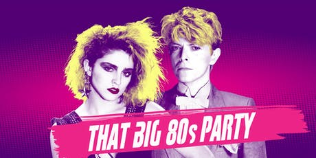 That BIG 80s Party tickets