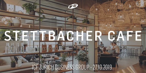 ICF Business Group Meeting @STETTBACHER CAFE - 27.10.2019