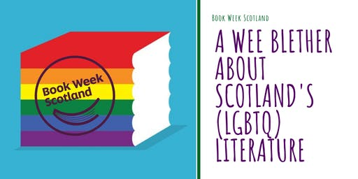 A wee blether about Scotland's (LGBTQ) Literature  (Book Week Scotland)