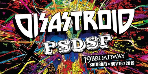 9pm - Disastroid w/ PSDSP