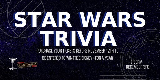 Star Wars Trivia - Dec 3, 7:30pm - Stonewalls Hamilton