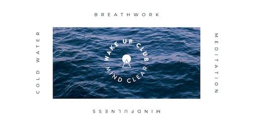 WAKE UP CLUB - Breathwork, Meditation, Mindfulness, Cold Water Swim