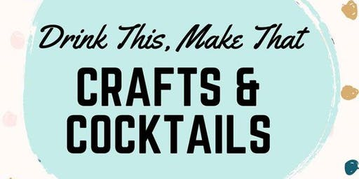 UWABC Crafts and Cocktails - ON A FRIDAY NIGHT