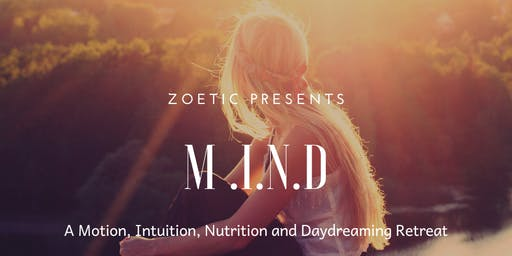 M.I.N.D. (Motion.Intuition.Nutrition.Daydreaming)