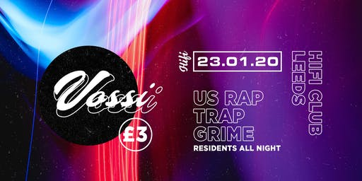 Vossi - Grime, Trap, Rap night ( Launch Party )