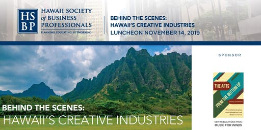The Business of Hawaii's Film & Creative Industries: An HSBP luncheon.