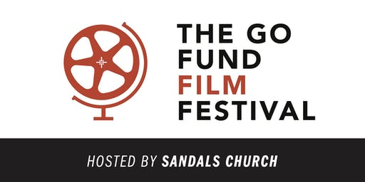 The Go Fund Film Festival Presented by Sandals Church