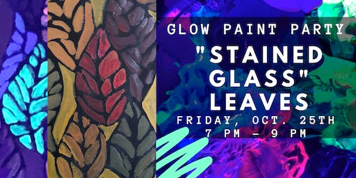 Glow Paint Party ::: Light Up Leaves