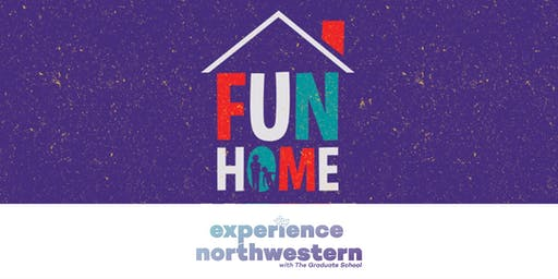 Experience Northwestern: Fun Home Musical - Postdoc Edition
