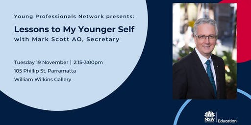 Lessons to my younger self with Mark Scott AO, Secretary