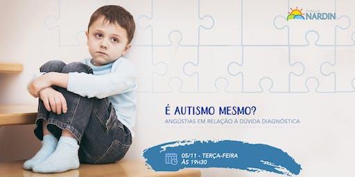 III Oficina - É autismo mesmo? Angústias em relação à dúvida diagnóstica