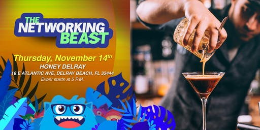 The Networking Beast - Come & Network With Us (Honey Delray) Delray Beach