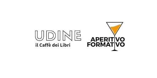 Aperitivo Formativo Udine - Novembre 2019