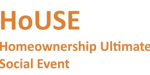 HoUSE Homeownership Ultimate Social Event